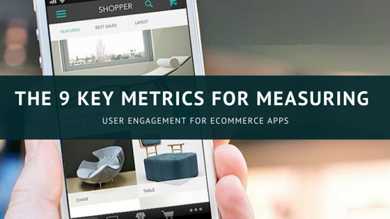 The 9 Key Metrics For Measuring