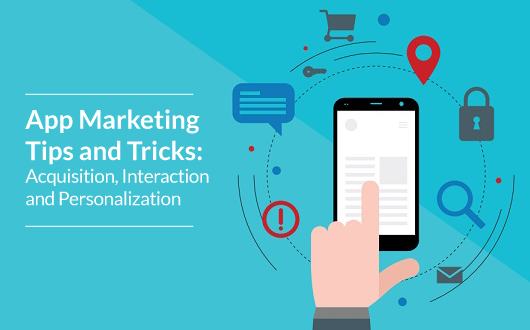 App Marketing Tips and Tricks: Acquisition, Interaction and  Personalization