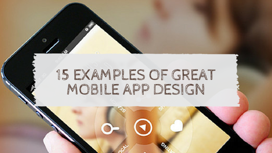 15 Examples Of A Great Mobile App Design