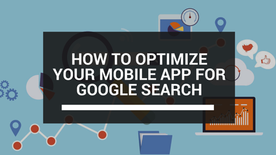How To Optimize Your Mobile App For Google Search - Mofluid com