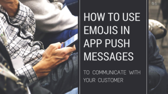 How To Use Emojis In App Push Messages To Communicate With Your Customers