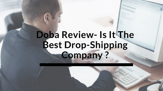 Doba Drop Shipping Review : Pricing, Features, User Satisfaction & Competitors
