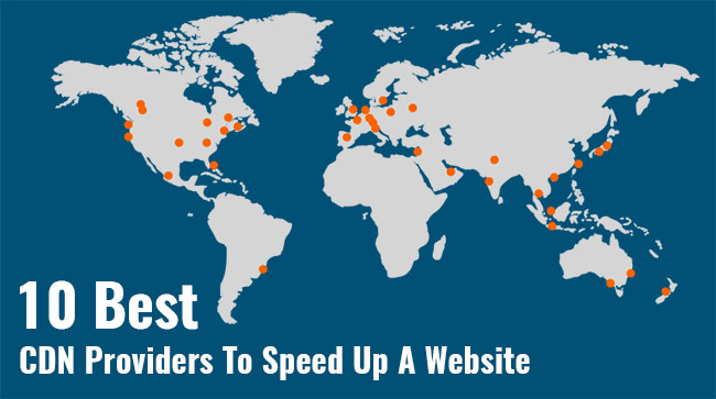 11 Best CDN Providers To Speed Up A Website