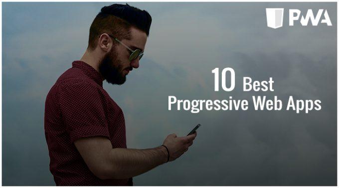 Best Progressive Web Apps