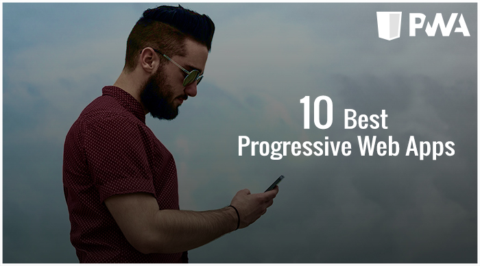 10 Best Progressive Web Apps