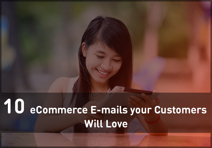10 eCommerce Emails Your Customers Will Love