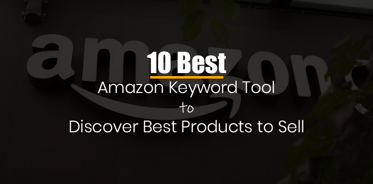 10 Best Amazon Keyword Research Tools 2021