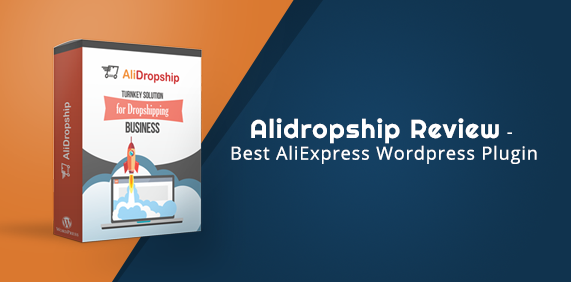 Alidropship Review – Best AliExpress  WordPress Plugin