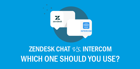Zendesk Chat vs. Intercom – Which One Should You Use?
