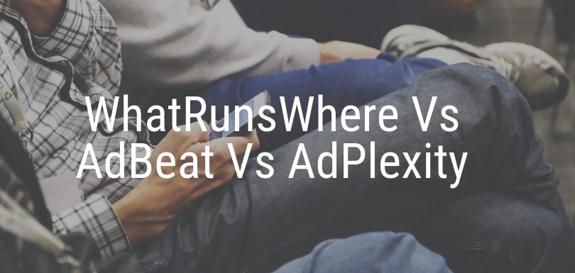 WhatRunsWhere Vs AdBeat Vs AdPlexity