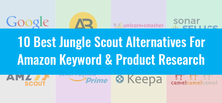 10 Best Jungle Scout Alternatives (Free & Paid)