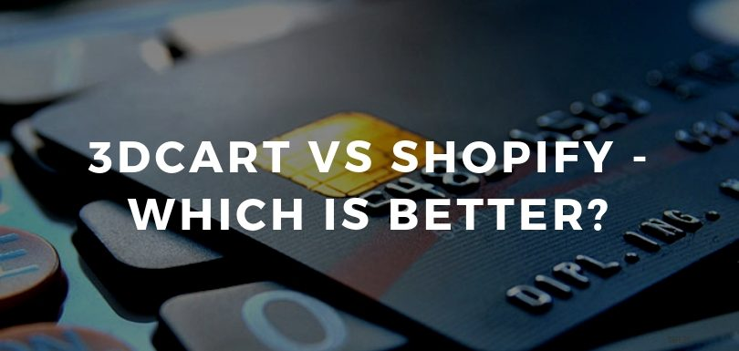3dcart Vs Shopify – Which is Better?