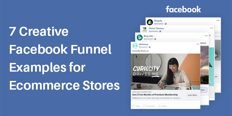 7 Creative Facebook Funnel Examples for Ecommerce Stores