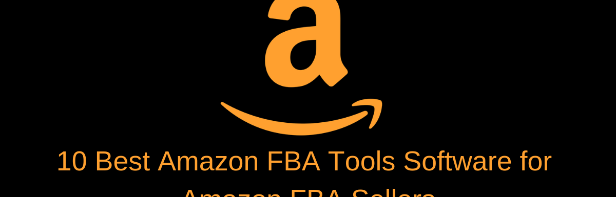 10 Best Amazon FBA Tools Software for Amazon FBA Sellers