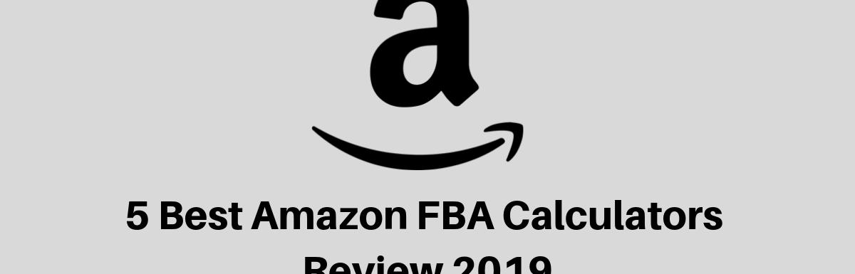 5 Best Amazon FBA Calculators Review 2019