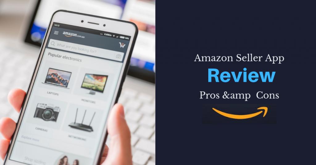 Amazon Seller App Review