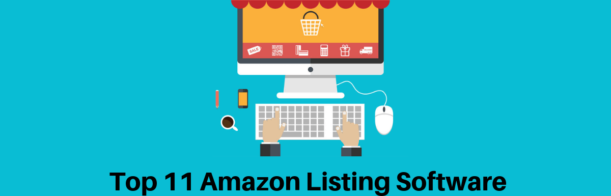 Top 11 Amazon Listing Software for Sellers