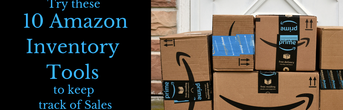 10 Best Amazon Inventory Tools to Keep track of Stock & Sales