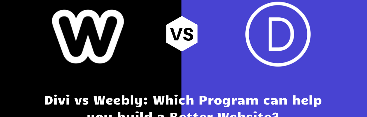 Divi Vs Weebly: Which Program Helps You Build A Better Website?