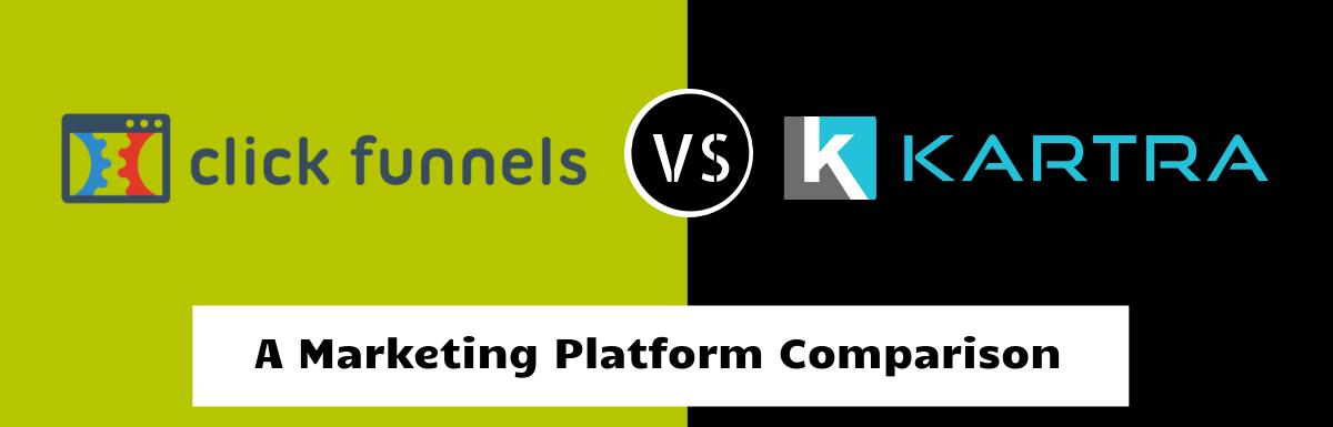 Clickfunnels Vs Kartra: A Marketing Platform Comparison