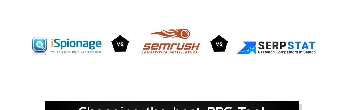 SEMrush Vs iSpionage Vs SerpStat – Choosing the Best PPC Tool