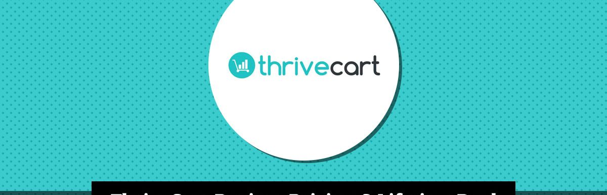 ThriveCart Review, Pricing & Lifetime Deal
