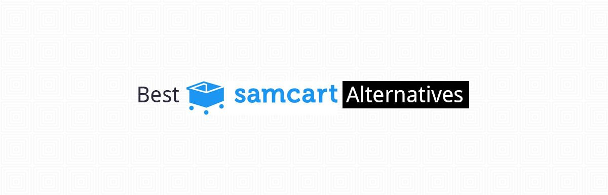 5 Best Samcart Alternatives
