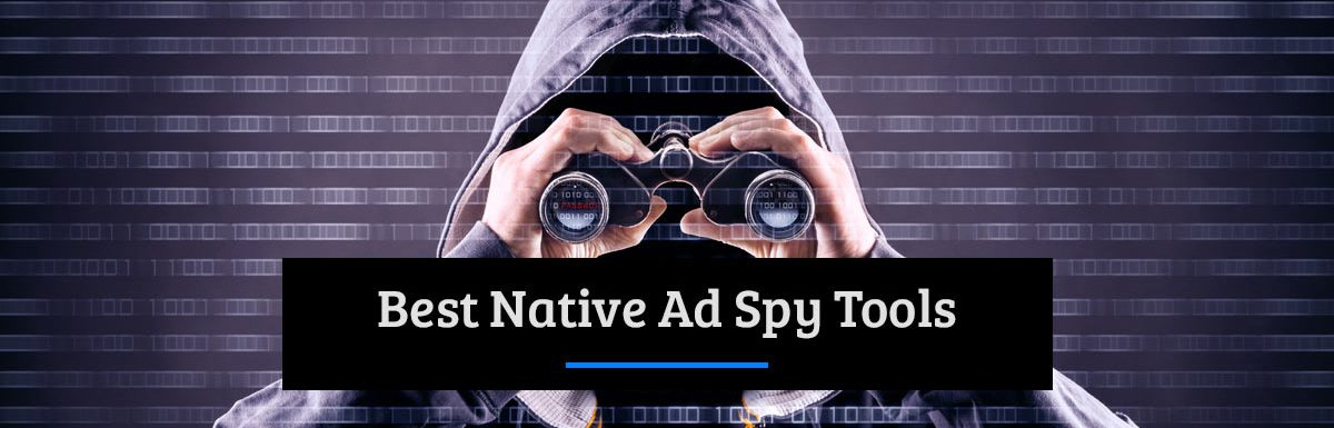 7 Best Native Ad Spy Tools