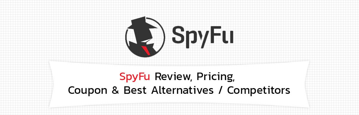 SpyFu Review, Pricing, Coupon & Best Alternatives / Competitors