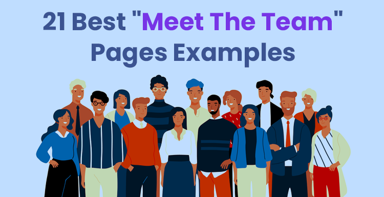 "21 Best ""Meet The Team"" Pages Examples"