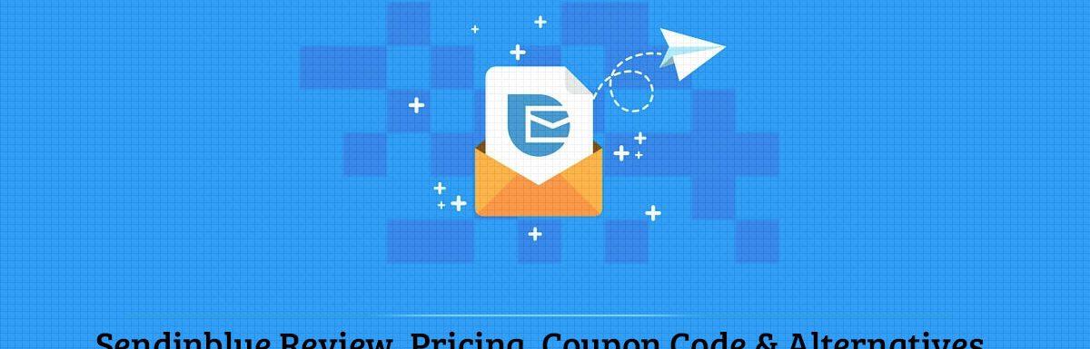 Sendinblue Review, Pricing, Coupon Code & Alternatives