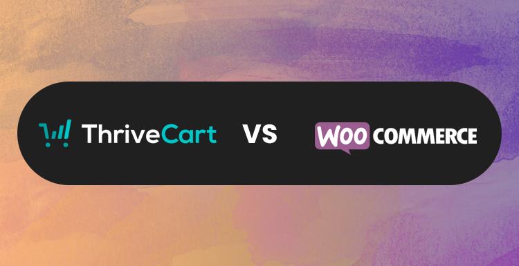 ThriveCart Vs WooCommerce