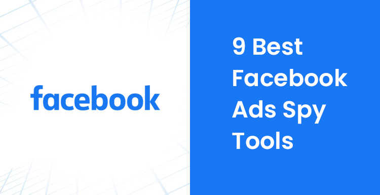 9 Best Facebook Ads Spy Tools