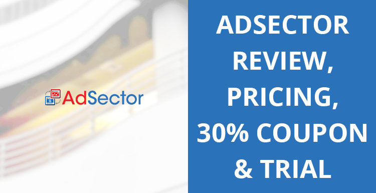 AdSector Review, Pricing,  30% Coupon & Trial
