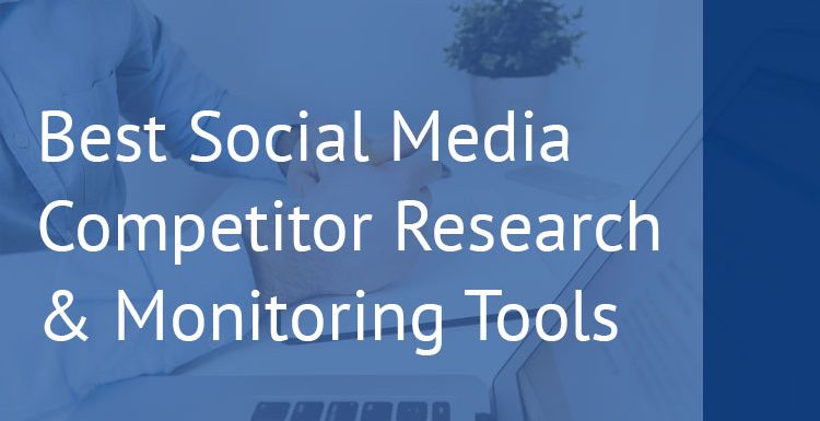 Best Social Media Competitor Research & Monitoring Tools