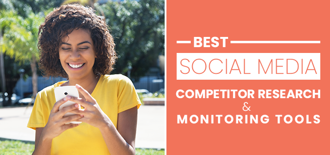 Best Social Media Monitoring & Competitor Research Tools
