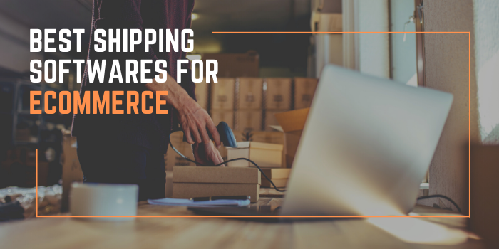 10 Best Shipping Softwares For Ecommerce