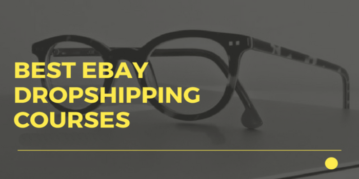 7 Best eBay Dropshipping Courses 2021