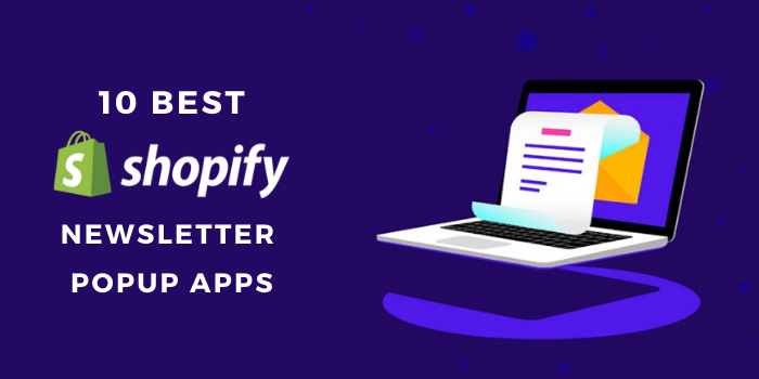 10 Best Shopify Newsletter Popup Apps