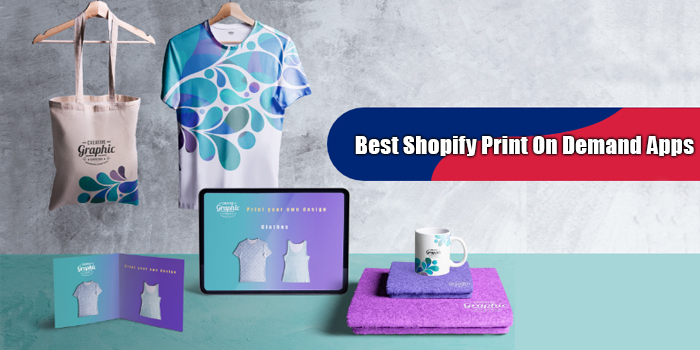Best Shopify Print On Demand Apps