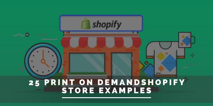 25 Print On Demand Shopify Store Examples