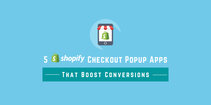 5 Shopify Checkout Popup Apps That Boost Conversions