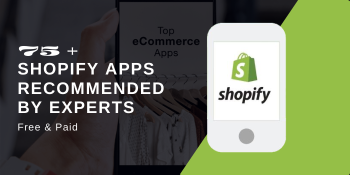 75+ Paid & Free Shopify Apps [Ecommerce Experts Recommend]