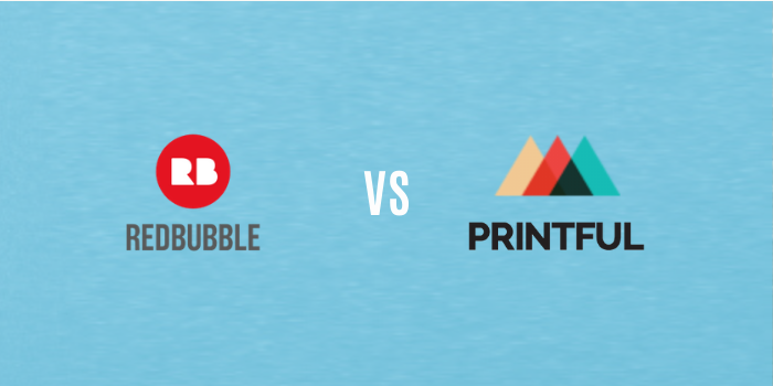Printful Vs Redbubble