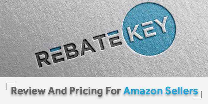 RebateKey Review And Pricing For Amazon Sellers