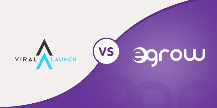 Egrow Vs Viral Launch