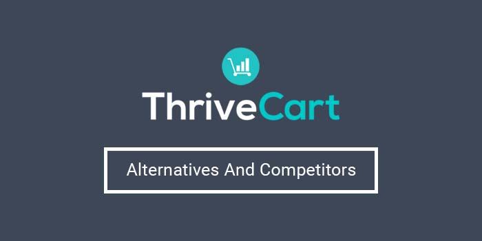 10 Best ThriveCart Alternatives And Competitors