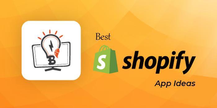 Best Shopify App Ideas