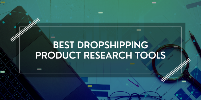 10 Best Dropshipping Product Research Tools