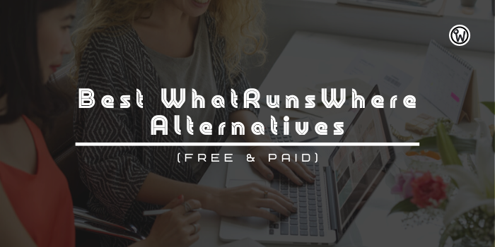 10 Best WhatRunsWhere Alternatives (Free & Paid)